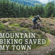 Mountain Biking Saved Innerleithen?
